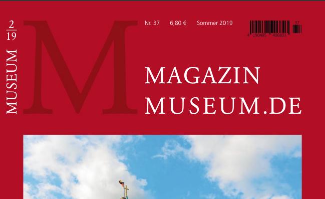 Magazin Museum.de Nr. 37, Sommer, Juni 2019